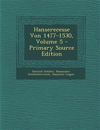 Hanserecesse Von 1477-1530, Volume 5 - Primary Source Edition