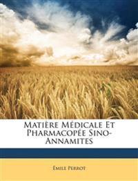 Matière Médicale Et Pharmacopée Sino-Annamites