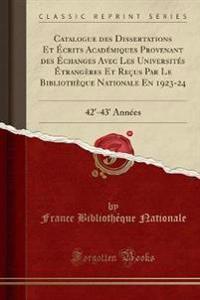 Catalogue des Dissertations Et Écrits Académiques Provenant des Échanges Avec Les Universités Étrangères Et Reçus Par Le Bibliothèque Nationale En 1923-24
