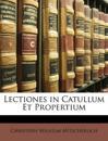 Lectiones in Catullum Et Propertium