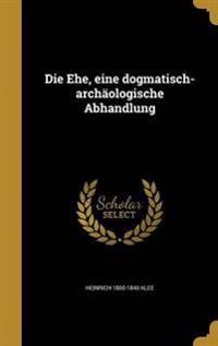 GER-EHE EINE DOGMATISCH-ARCHAO
