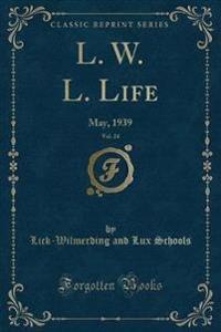 L. W. L. Life, Vol. 24