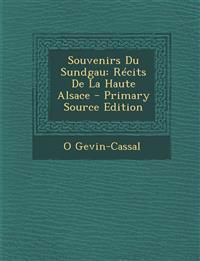Souvenirs Du Sundgau: Recits de La Haute Alsace - Primary Source Edition