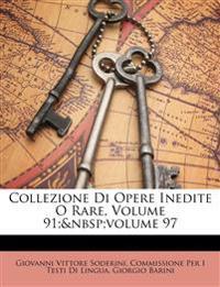 Collezione Di Opere Inedite O Rare, Volume 91;volume 97