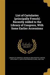 LIST OF CARTULARIES (PRINCIPAL