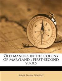 Old manors in the colony of Maryland : first-second series Volume 2