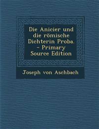 Die Anicier und die römische Dichterin Proba. - Primary Source Edition