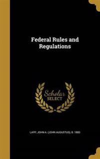 FEDERAL RULES & REGULATIONS