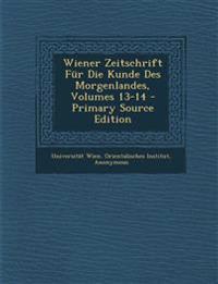 Wiener Zeitschrift Für Die Kunde Des Morgenlandes, Volumes 13-14
