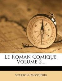 Le Roman Comique, Volume 2...
