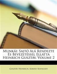 Munkái: Sajtó Alá Rendezte És Bevezetéssel Ellátta Heinrich Gusztáv, Volume 2