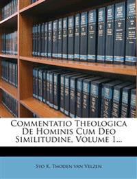 Commentatio Theologica De Hominis Cum Deo Similitudine, Volume 1...