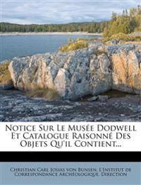Notice Sur Le Musée Dodwell Et Catalogue Raisonné Des Objets Qu'il Contient...