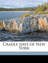 Cradle days of New York