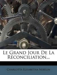 Le Grand Jour De La Réconciliation...