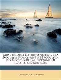 Copie de deux lettres enuoiées de la Nouuelle France, au Pere Procureur des Missions de la Compagnie de Iesus en ces contrées