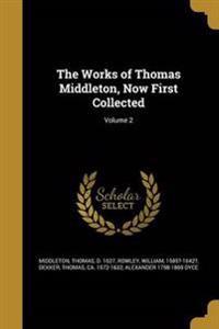 WORKS OF THOMAS MIDDLETON NOW