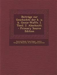 Beiträge zur Geschichte der k. u. k. Genie-Waffe. I. Theil. 2. Abschnitt.