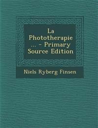 La Phototherapie ... - Primary Source Edition