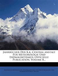 Jahrbücher der K.k. Central-Anstalt für Meteorologie und Erdmagnetismus: VIII. Band
