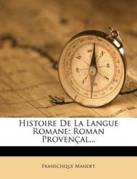 Histoire De La Langue Romane: Roman Provençal...