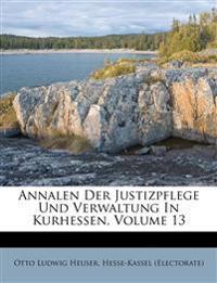 Annalen Der Justizpflege Und Verwaltung In Kurhessen, Volume 13