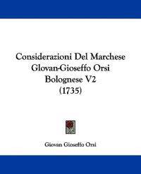 Considerazioni Del Marchese Glovan-gioseffo Orsi Bolognese