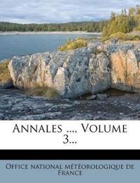 Annales ..., Volume 3...