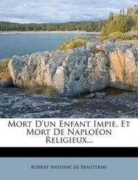 Mort D'un Enfant Impie, Et Mort De Naploéon Religieux...