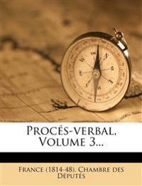 Procés-verbal, Volume 3...
