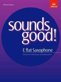 Sounds Good! for E Flat Saxophone
