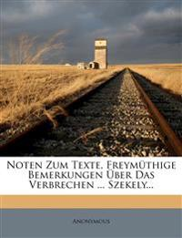 Noten Zum Texte, Freymuthige Bemerkungen Uber Das Verbrechen ... Szekely...