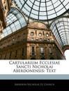Cartularium Ecclesiae Sancti Nicholai Aberdonensis: Text