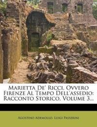 Marietta De' Ricci, Ovvero Firenze Al Tempo Dell'assedio: Racconto Storico, Volume 3...