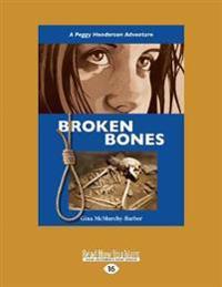 Broken Bones: A Peggy Henderson Adventure (Large Print 16pt)