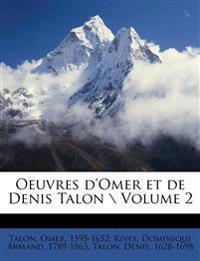 Oeuvres d'Omer et de Denis Talon \ Volume 2
