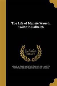 LIFE OF MANSIE WAUCH TAILOR IN