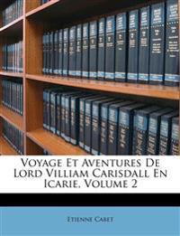 Voyage Et Aventures De Lord Villiam Carisdall En Icarie, Volume 2