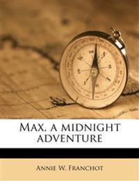 Max, a midnight adventure