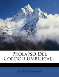 Prolapso Del Cordon Umbilical...