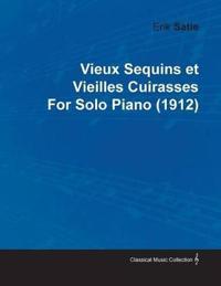 Vieux Sequins Et Vieilles Cuirasses by Erik Satie for Solo Piano (1912)