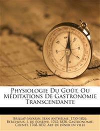Physiologie Du Goût, Ou Méditations De Gastronomie Transcendante