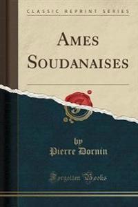 Ames Soudanaises (Classic Reprint)