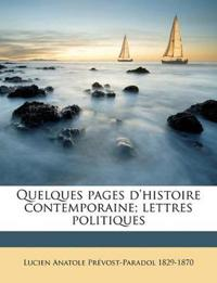 Quelques pages d'histoire contemporaine; lettres politiques Volume 2