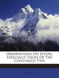 Observations On Fevers, Especially Those Of The Continued Type