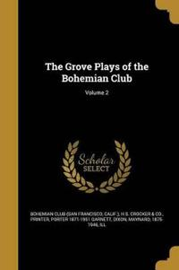 GROVE PLAYS OF THE BOHEMIAN CL