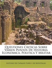 Questiones Criticas Sobre Varios Puntos De Historia Economica, Politica Y Militar