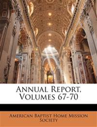 Annual Report, Volumes 67-70