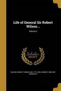 LIFE OF GENERAL SIR ROBERT WIL