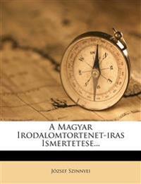 A Magyar Irodalomtortenet-Iras Ismertetese...